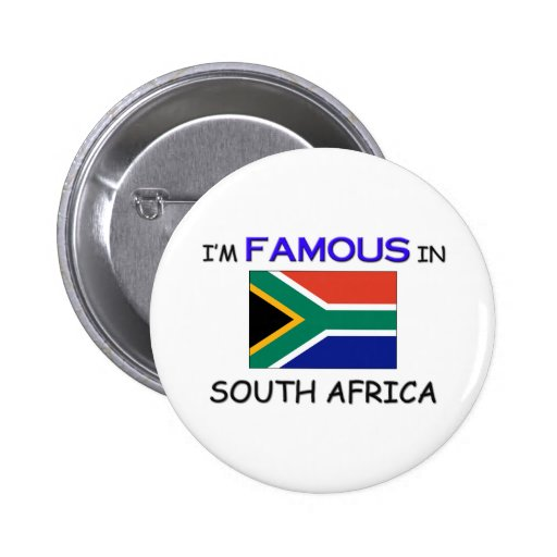 I'm Famous In SOUTH AFRICA Button