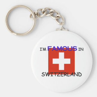 I'm Famous In SWITZERLAND Keychains