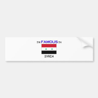 I'm Famous In SYRIA Bumper Stickers