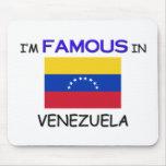I'm Famous In VENEZUELA Mouse Pad