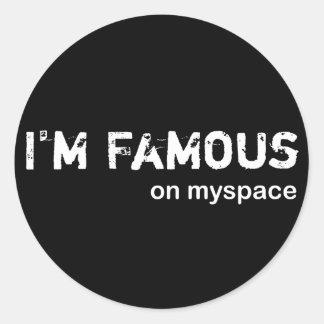 I'm famous on myspace classic round sticker
