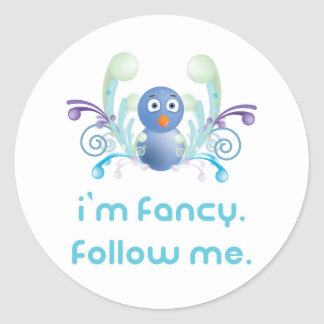 I'm Fancy. Follow Me. Twitter Design Classic Round Sticker