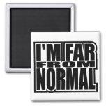 I'm Far From Normal Fridge Magnet