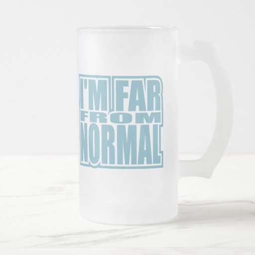 I'm Far from Normal Frosted Glass Beer Mug