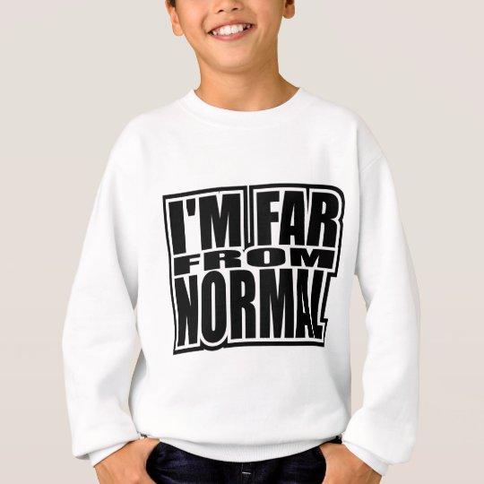 I'm Far From Normal Sweatshirt