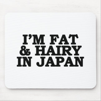 I'm Fat & Hairy in Japan Mouse Pad