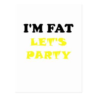 Im Fat Lets Party Postcard
