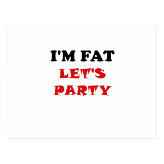 I'm Fat Let's Party Postcard