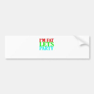 I'm Fat Lets Party Tee Shirt MK.png Bumper Sticker