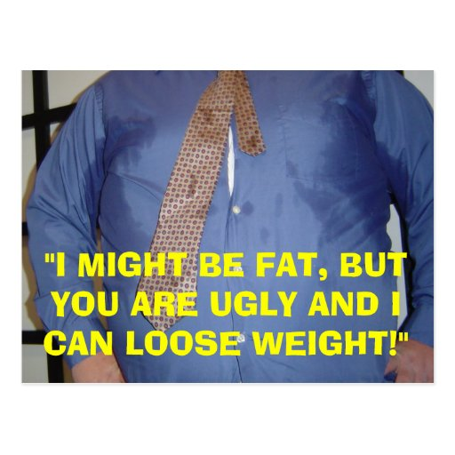 I'M FAT, YOU ARE UGLY - POST CARD