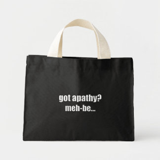 I'm feeling a little apathy about life today mini tote bag