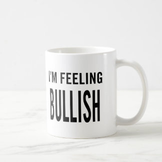 I'm Feeling Bullish Coffee Mug