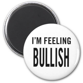 I'm Feeling Bullish 2 Inch Round Magnet