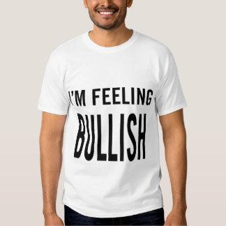 I'm Feeling Bullish T-shirts