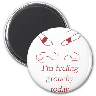 I'm Feeling Grouchy Today 2 Inch Round Magnet