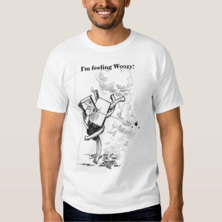 I'm feeling Woozy! Tee Shirt
