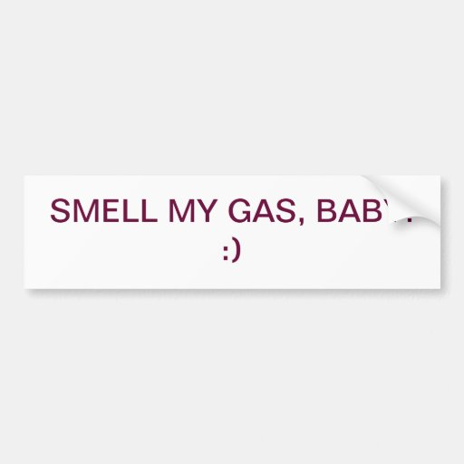 I'm feely a little gassy bumper stickers