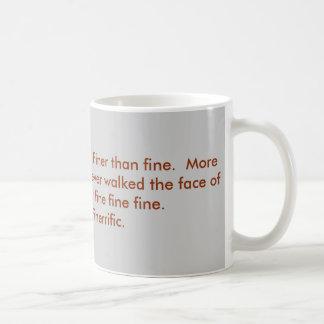 I'm fine, thanks. coffee mug