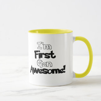 I'm First Gen Awesome Mug