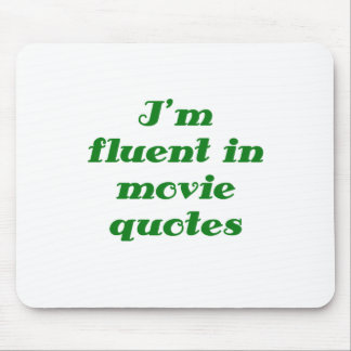 Im Fluent in Movie Quotes Mouse Pad
