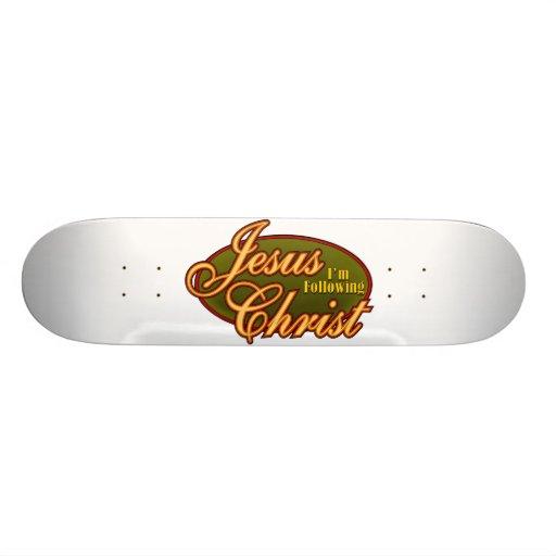 I'm Following Jesus Christ Skateboard