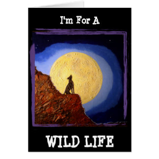 I'm For A Wild Life! Card