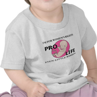 I'm for Women's Rights  Even Little Women Pro-Life Tshirt