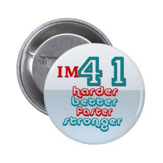 I'm Fourty One. Harder Better Faster Stronger! Bir Button