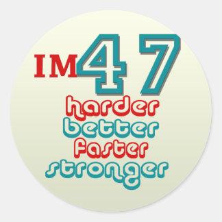 I'm Fourty Seven. Harder Better Faster Stronger! B Classic Round Sticker