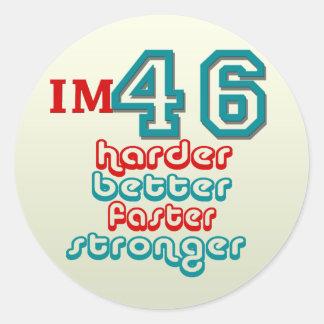 I'm Fourty Six. Harder Better Faster Stronger! Bir Classic Round Sticker