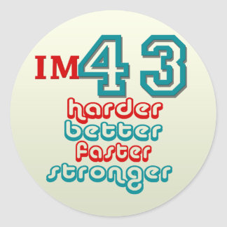 I'm Fourty Three. Harder Better Faster Stronger! B Classic Round Sticker