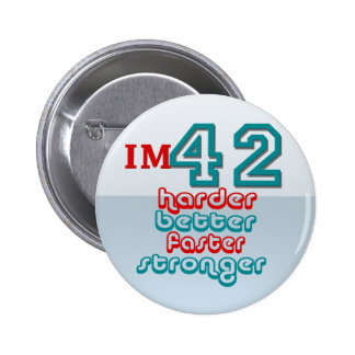 I'm Fourty Two. Harder Better Faster Stronger! Bir Pinback Button