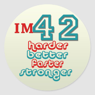 I'm Fourty Two. Harder Better Faster Stronger! Bir Classic Round Sticker
