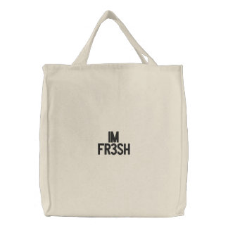 IM Fr3Sh Embroidered Tote Bags