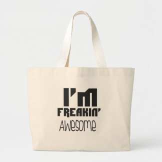 i'm freakin' awesome (white) large tote bag