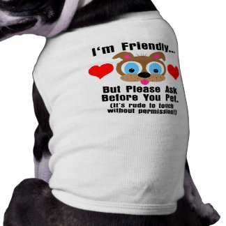 I'm Friendly Dog Shirts