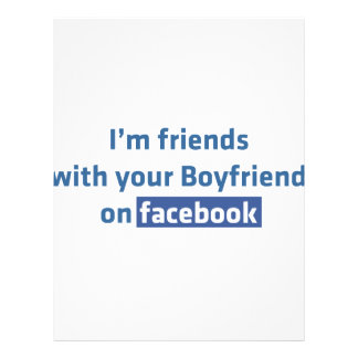 I'm friends with your boyfriend on facebook flyers