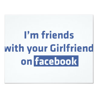 I'm friends with your Girlfriend on facebook Card
