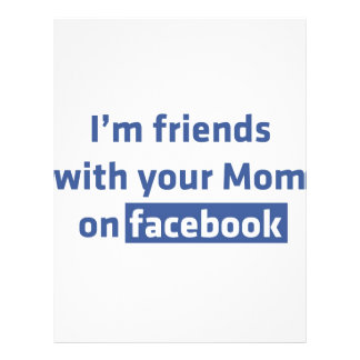 I'm friends with your Mom on facebook Flyer