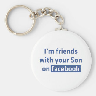 I'm friends with your Son on facebook. Basic Round Button Keychain