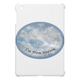 I'm From Heaven - Multi-Items Cover For The iPad Mini