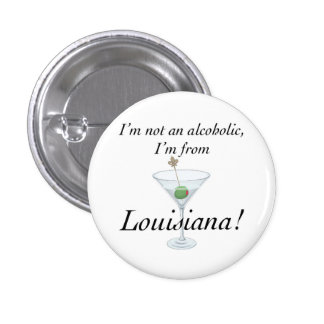 I'M FROM LOUISIANA B 1 INCH ROUND BUTTON