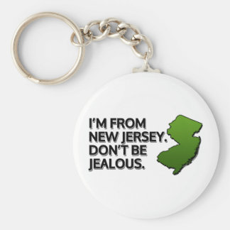 I'm from New Jersey. Don't Be Jealous. Keychain