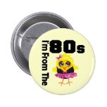 I'm From the 80s Chick Pinback Button
