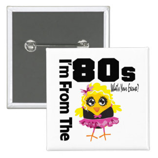 I'm From the 80s What's Your Excuse? 2 Inch Square Button