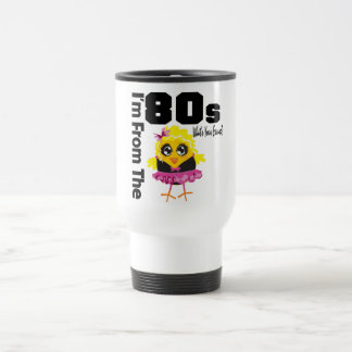 I'm From the 80s What's Your Excuse? 15 Oz Stainless Steel Travel Mug
