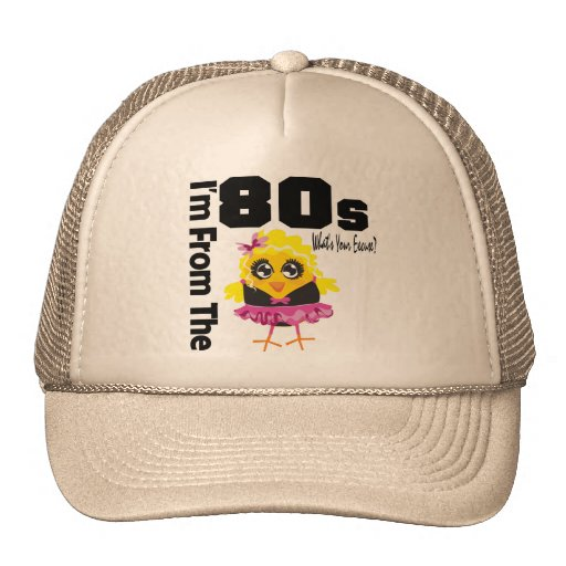I'm From the 80s What's Your Excuse? Trucker Hat