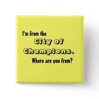 I'm from the City of Champions button