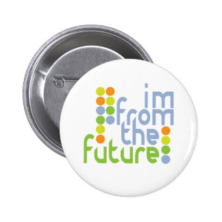 I'm From The Future Pinback Button