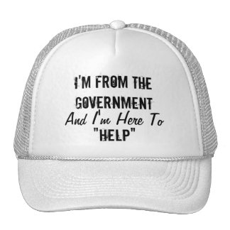 "I'm From the Government and I'm Here to ""Help"" Trucker Hat"